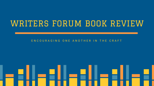 Text: Writers Forum Book Review: Encouraging One Another in the Craft